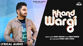 Khand Wargi (Lyrical Audio) | Shahi Armaan | New Punjabi Song 2020 | White Hill Music