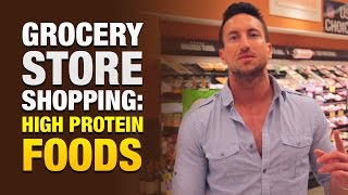 High Protein Foods: Grocery Store Shopping With A Fitness Model