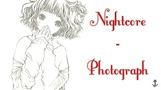 [Nightcore]  -  Photograph {Lyrics in descr.}