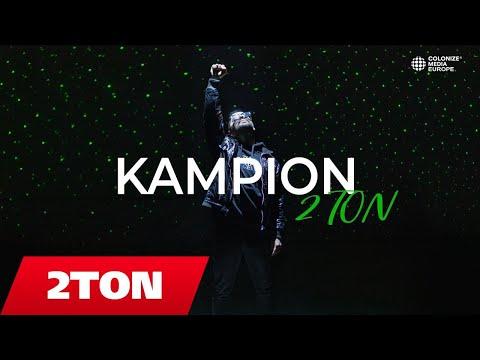 2TON - KAMPION