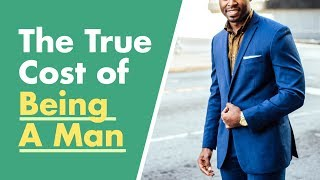 6 Unfair Costs Of Being A Man | The Financial Diet