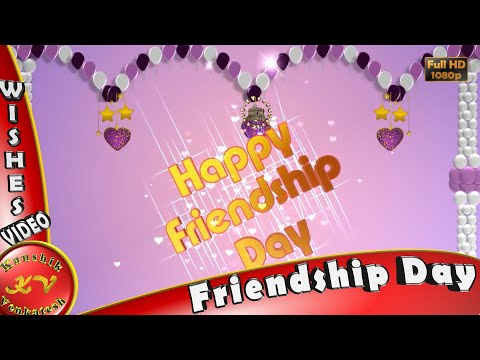 Happy Friendship Day 2018,Wishes,Whatsapp Video,Greetings,Animation,Messages,Quotes,Download