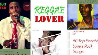Sanchez – Reggae Lover Podcast – Best of Sanchez Lovers Rock