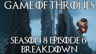 Game of Thrones Season 8 Episode 6 Breakdown