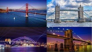 10 Most Famous Bridges In The World★Golden Gate Bridge,Tower Bridge, Sydney Harbour Bridge★