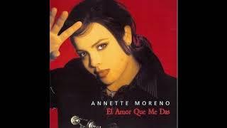 ANNETTE MORENO - EL AMOR QUE ME DAS (1999) ALBUM COMPLETO