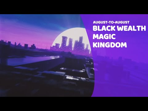 AUGUST: BLACK BUSINESSES MAGIC WEALTH KINGDOM MONTH