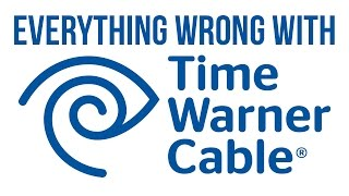 Everything Wrong With Time Warner Cable
