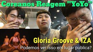 "Coreanos Reagindo ""Gloria Groove   YoYo (feat. IZA)"""