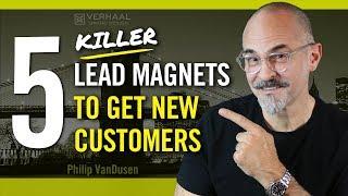 5 Lead Magnet Ideas To Get New Customers - Killer Business Development Strategies