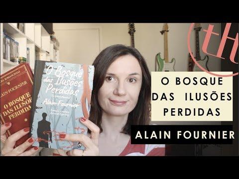 O Bosque das Iluso?es Perdidas (Alain Fournier)| Voce? Escolheu #58 | Tatiana Feltrin