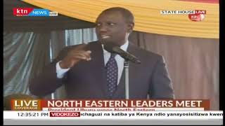 DP WIlliam Ruto addresses North Eastern Leaders at the State House
