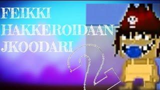 FEIKKI HAKKEROIDAAN JKOODARI 2 | GROWTOPIA