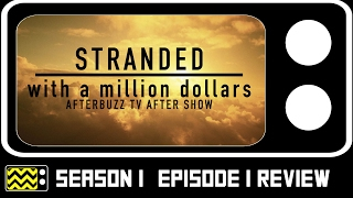Stranded With A Million Dollars Season 1 Episode 1 Review & After Show | AfterBuzz TV