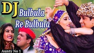 Bulbula Re Bulbula Dj Song Old Is Glod 1998 New Hindi Dj Song 2018 Govinda Raveena Tandon
