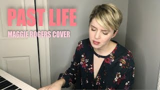 PAST LIFE - MAGGIE ROGERS COVER BY THERESA ROWLEY