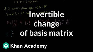Lin Alg: Invertible Change of Basis Matrix