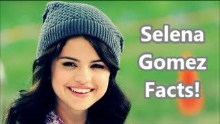 Selena Gomez Facts!