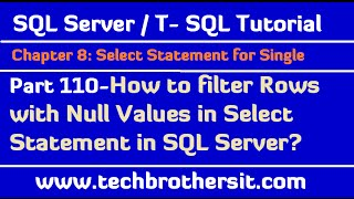 How to filter Rows with Null Values in Select Statement - SQL Server / TSQL Tutorial Part 110
