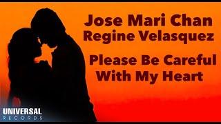 Jose Mari Chan & Regine Velasquez - Please Be Careful With My Heart - (Official Lyric Video)