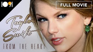 Taylor Swift: From the Heart (FULL DOCUMENTARY)