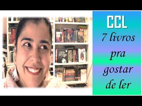7 livros pra gostar de ler | CCL LISTAS #010 (PARTE 1)
