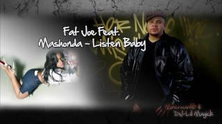 Fat Joe Feat. Mashonda - Listen Baby