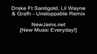 Drake Ft Santigold Lil Wayne Grafh Unstoppable Remix HQ