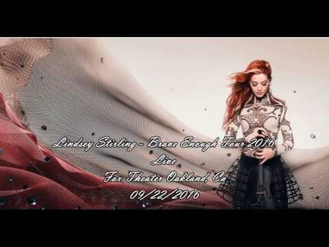 Lindsey Stirling - Brave Enough Tour Show @ Fox Theater, Oakland - 9/22/16 Mp3