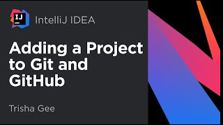 IntelliJ IDEA. Adding a Project to Git and GitHub