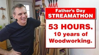 WOODWORKING STREAMATHON! 10 years of WWMM videos: all weekend long.