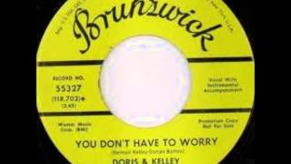 Doris & Kelley - You Don't Have To Worry 1967