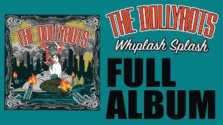 The Dollyrots - Whiplash Splash (FULL ALBUM Lyric Videos)