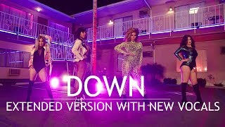 Fifth Harmony - Down (Extended Version with Note Changes) ft. Gucci Mane