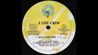 2 Live Crew - Move Somethin' (1988)