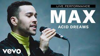 "MAX   ""Acid Dreams"" Live Performance   Vevo"