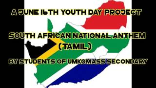 South African National Anthem in Tamil-Students of Mr Devan Nair -Produced By Desham styler Naidoo