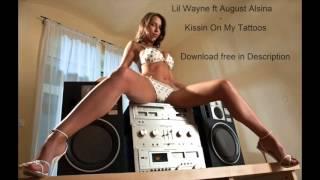 Lil Wayne ft August Alsina - Kissin On My Tattoos