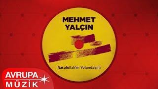 Mehmet Yalçın - Rasullah'ın Yolundayım (Full Albüm)