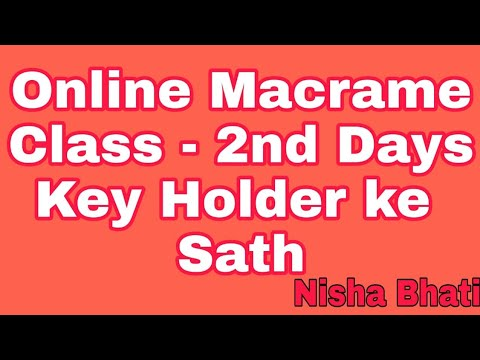 Online macrame coching class - 2nd Days//घर बैठे macrame बनाना सीखे।