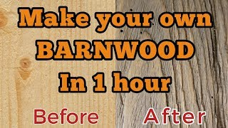 How To Make Your Own Barnwood
