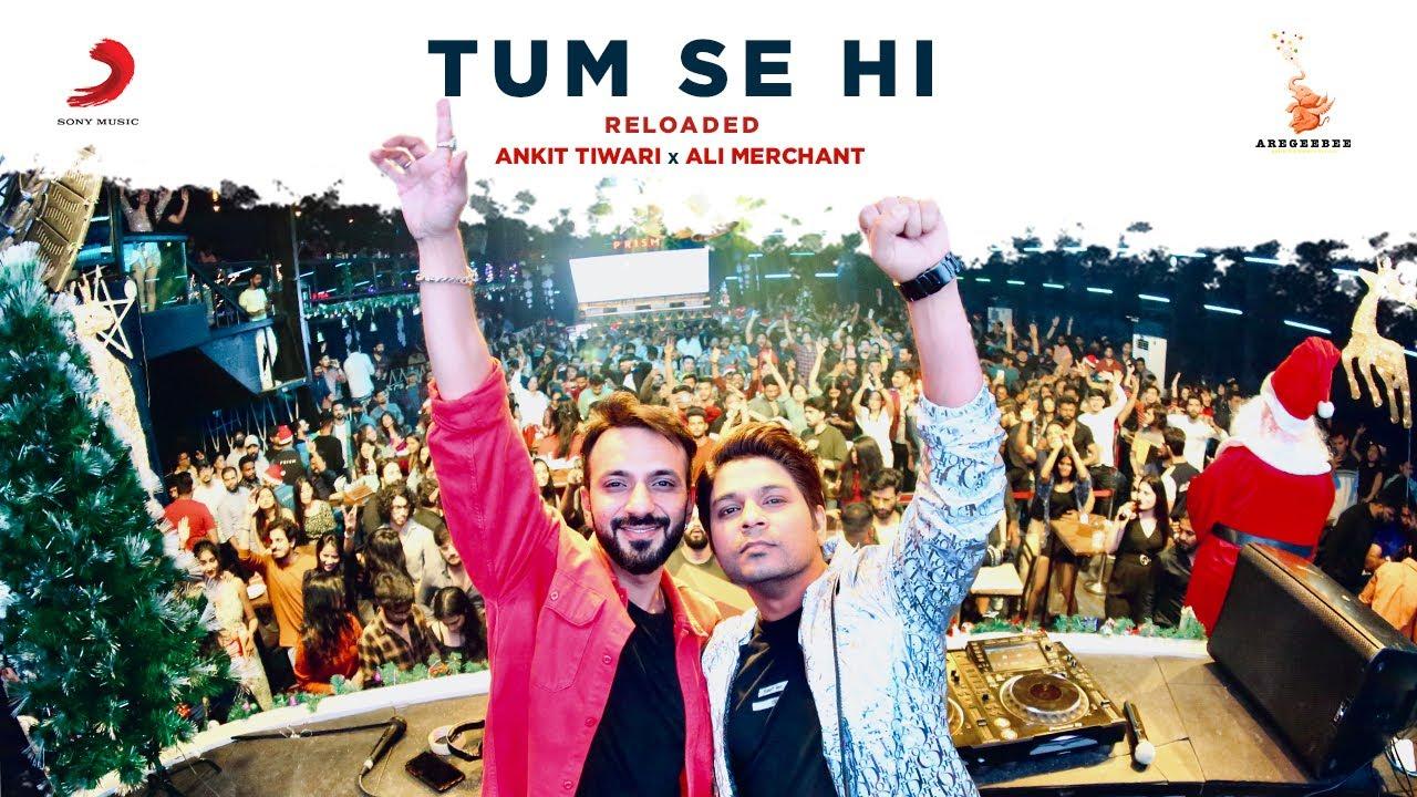 Tum Se Hi (Reloaded) Bollywood Song Lyrics - Ankit Tiwari Lyrics