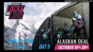 PAYDAY 2| Left in the Cold (Alaskan Deal Track)