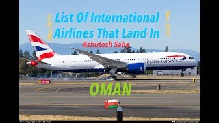 List Of International Airlines That Land In OMAN 🇴🇲 [2017]