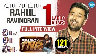 Chi La Sow Director Rahul Ravindran Exclusive Interview - Frankly With TNR #121