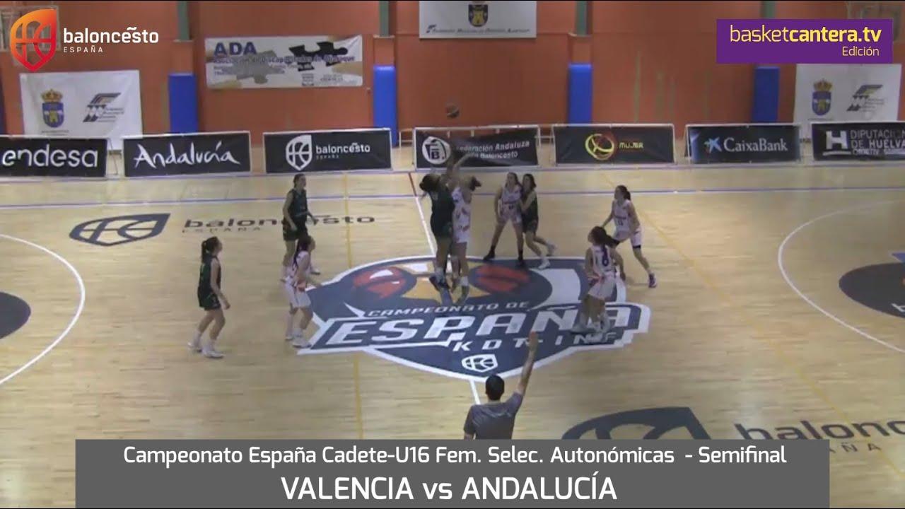 U16F - Selec. VALENCIA vs ANDALUCÍA.- Semifinal Cpto. España Cadete FEM. de Autonomías 2020