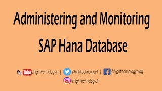 Administration and Monitoring of SAP HANA Database