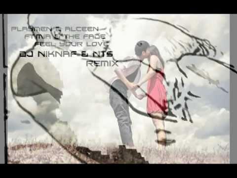 Feel Your Love - Playmen & Alceen Ft.Mia & The Fade (NIKNAF&NTS Remix)