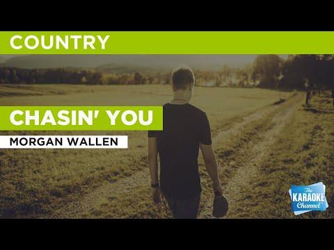 Chasin' You : Morgan Wallen | Karaoke with Lyrics
