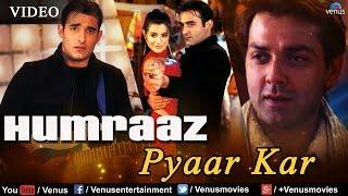 Pyaar Kar Full Video Song : Humraaz | Bobby Deol, Amisha